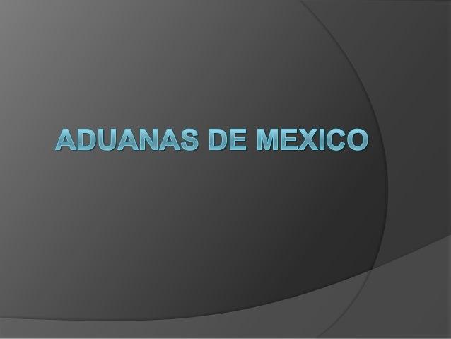 ADUANA DE TIJUANA (FRONTERA NORTE)   Con sede en la ciudad de Tijuana, Baja California, cuya circunscripción territorial ...