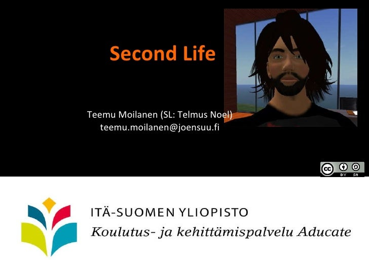 Second Life Teemu Moilanen (SL: Telmus Noel) [email_address]