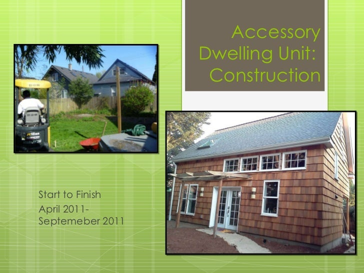 Accessory Dwelling Unit:  Construction Start to Finish April 2011-Septemeber 2011