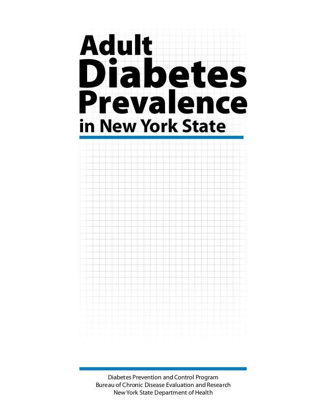 Prevalence Diabetes in New York State Adult Diabetes Prevention and Control Program Bureau of Chronic Disease Evaluation a...