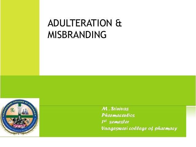 ADULTERATION & MISBRANDING