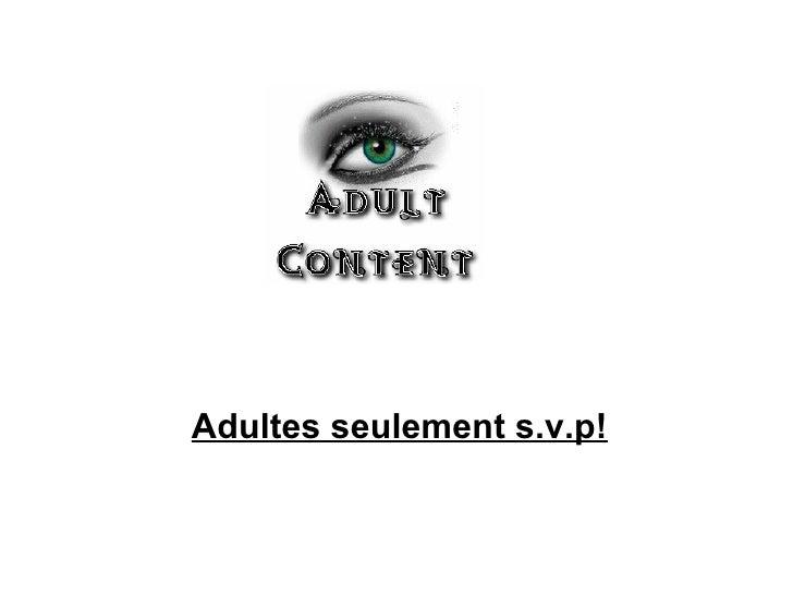 Adultesseulement s.v.p!