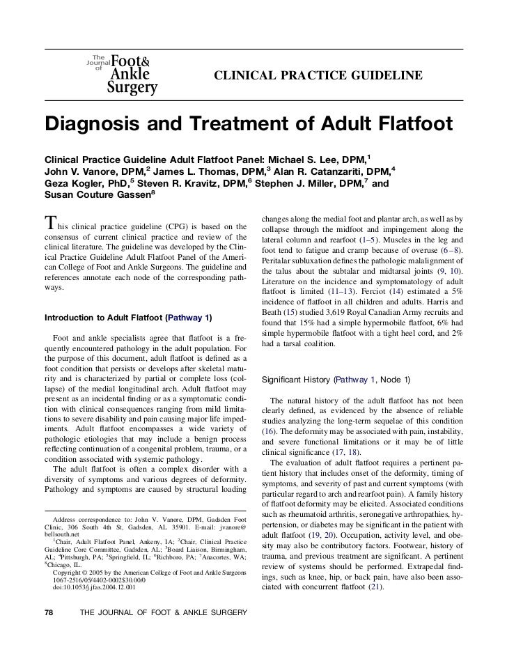 CLINICAL PRACTICE GUIDELINEDiagnosis and Treatment of Adult FlatfootClinical Practice Guideline Adult Flatfoot Panel: Mich...