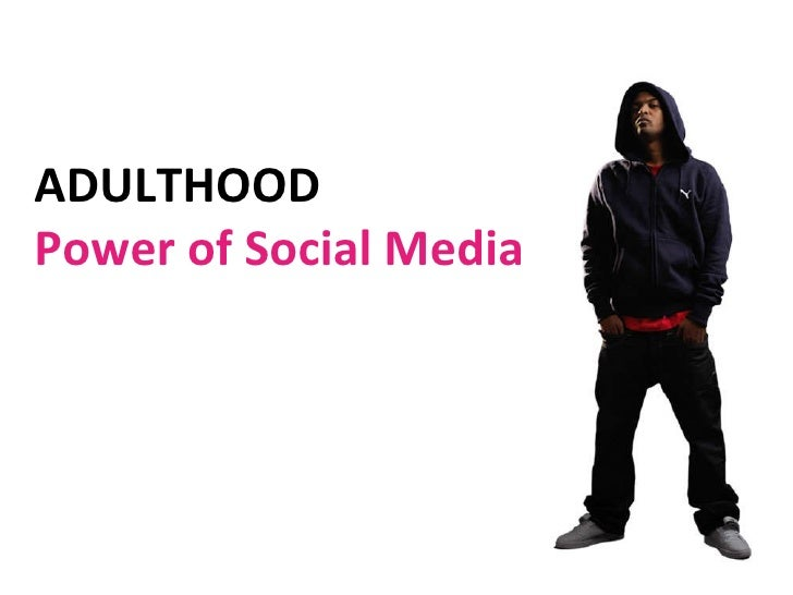 ADULTHOOD  Power of Social Media