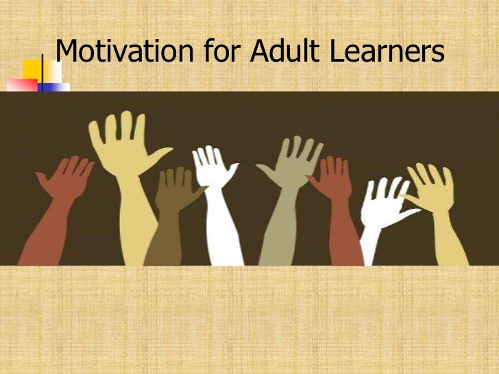Motivation for Adult Learners<br />