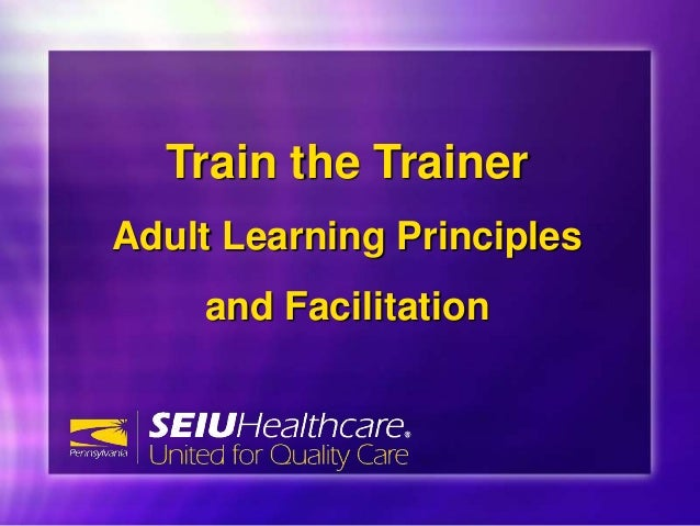 Adult learning principles and facilitation