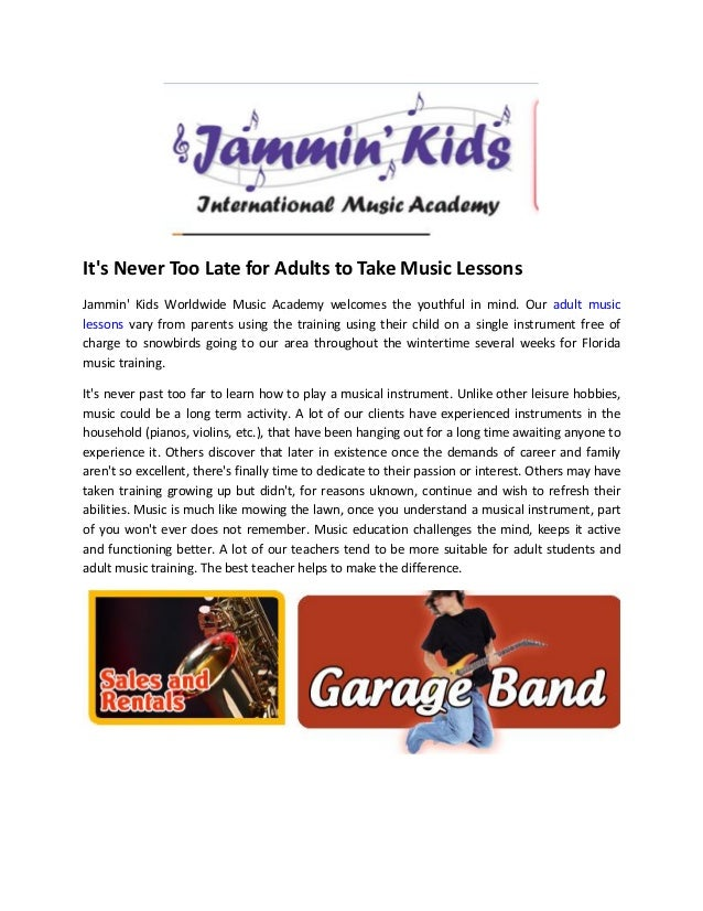 Its Never Too Late for Adults to Take Music LessonsJammin Kids Worldwide Music Academy welcomes the youthful in mind. Our ...