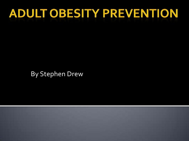 Adult obesity prevention