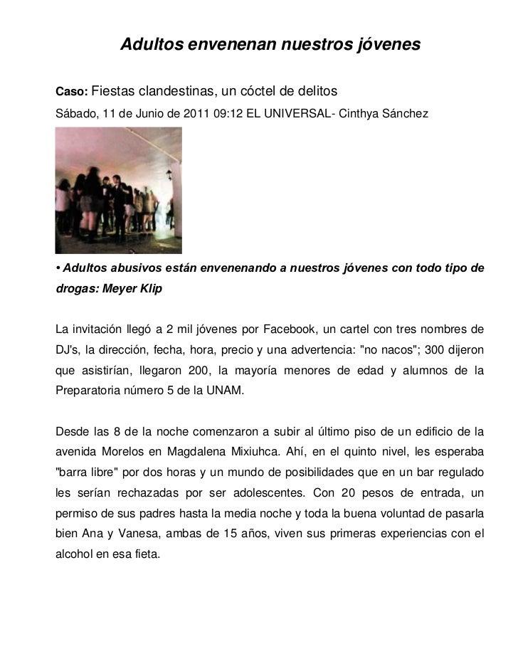 Adultos envenenan nuestros jóvenesCaso: Fiestas clandestinas, un cóctel de delitosSábado, 11 de Junio de 2011 09:12 EL UNI...