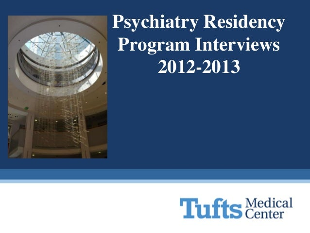 Psychiatry ResidencyProgram Interviews     2012-2013