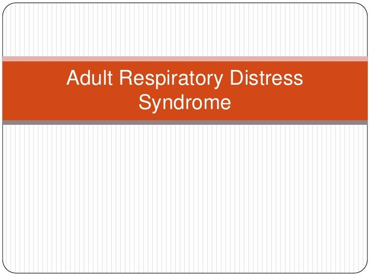 Adult Respiratory Distress Syndrome<br />