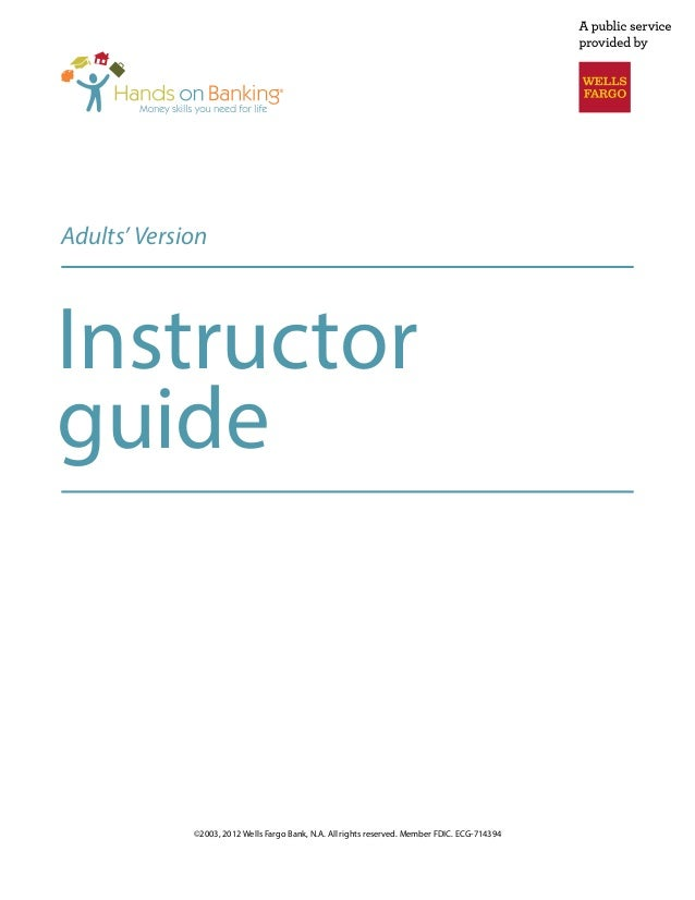 Adults' VersionInstructorguide             ©2003, 2012 Wells Fargo Bank, N.A. All rights reserved. Member FDIC. ECG-714394
