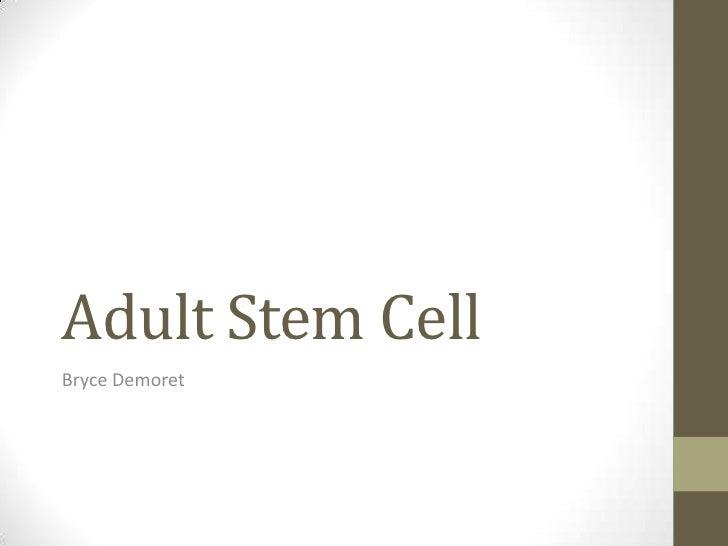 Adult Stem CellBryce Demoret
