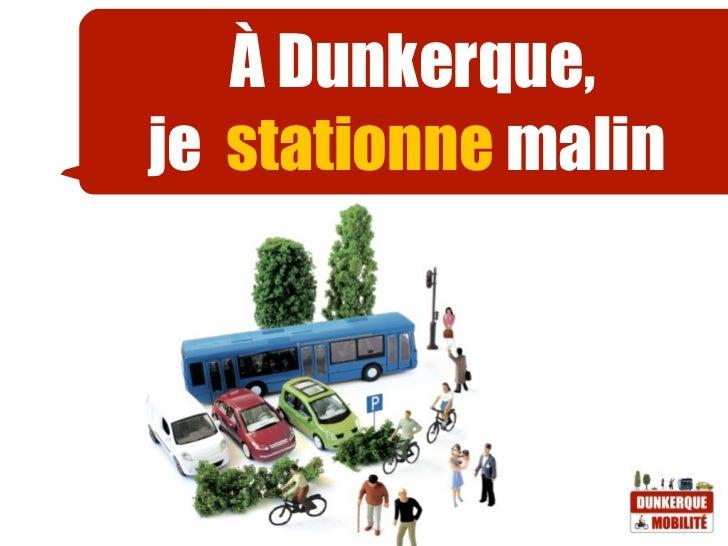 À Dunkerque,je stationne malin