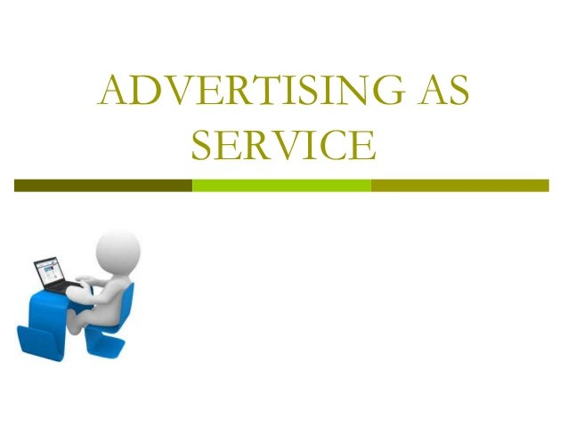 ADVERTISING AS SERVICE