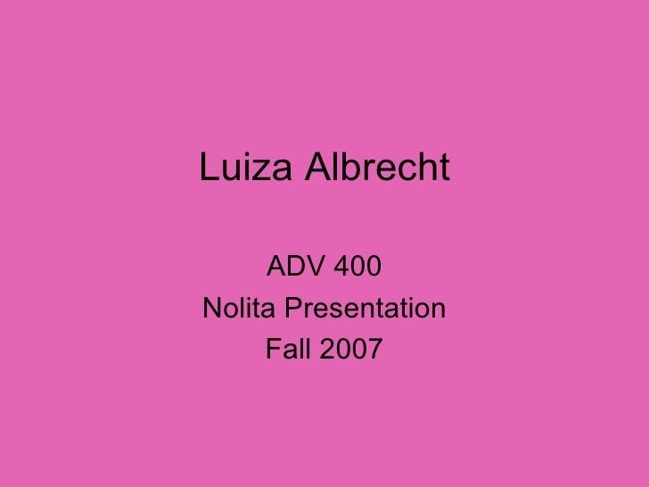 Luiza Albrecht ADV 400 Nolita Presentation Fall 2007