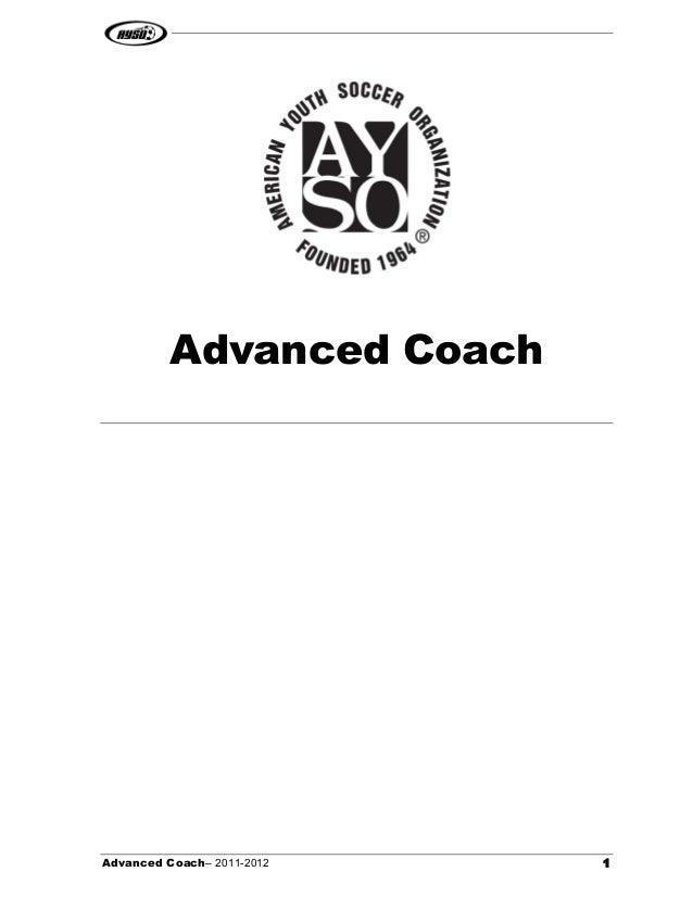 Advanced Coach  Advanced Coach– 2011-2012  1