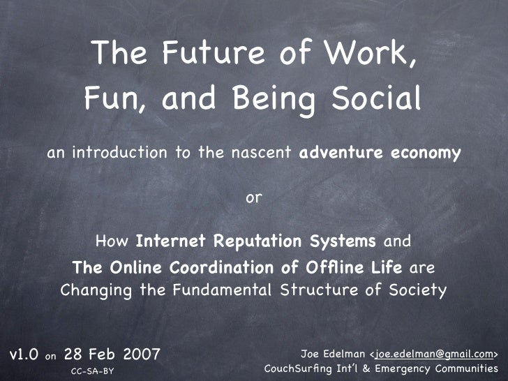 The Future of Work,                Fun, and Being Social        an introduction to the nascent adventure economy          ...