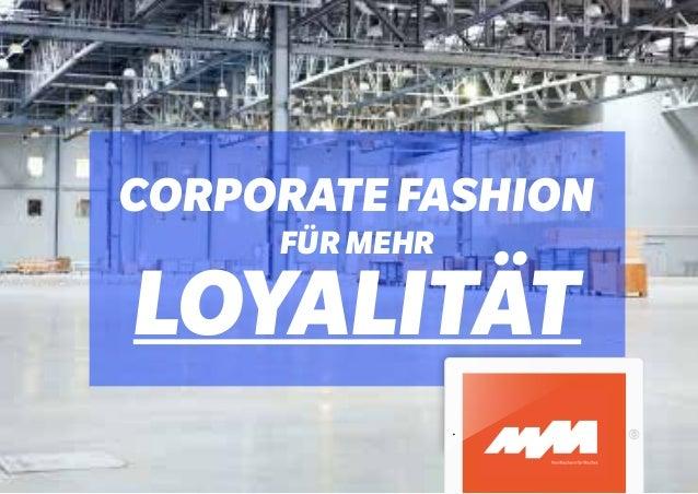 CORPORATE FASHION FÜR MEHR  LOYALITÄT
