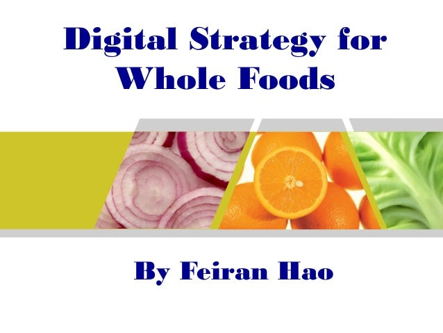 Digital Strategy for Whole Foods