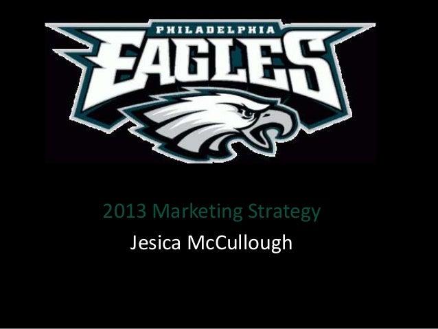 2013 Marketing Strategy   Jesica McCullough