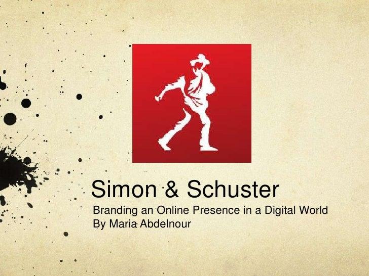 Simon & SchusterBranding an Online Presence in a Digital WorldBy Maria Abdelnour