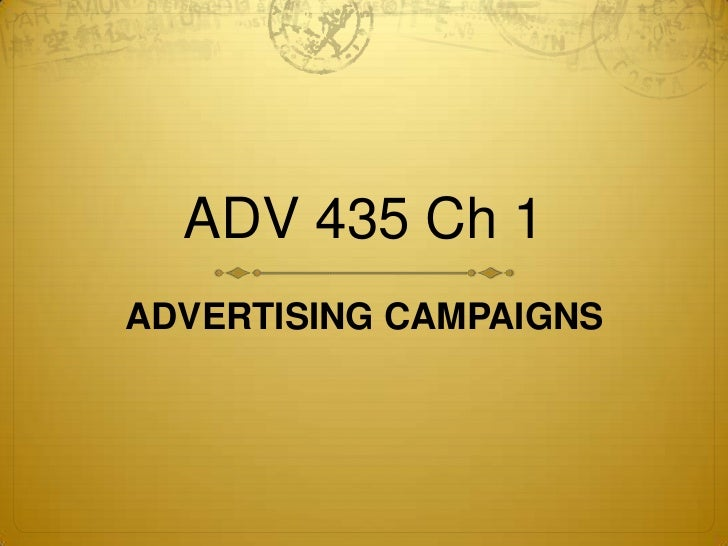 ADV 435 Ch 1<br />ADVERTISING CAMPAIGNS<br />