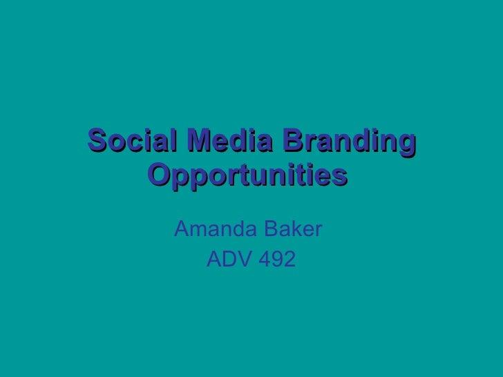 Social Media Branding Opportunities   Amanda Baker  ADV 492