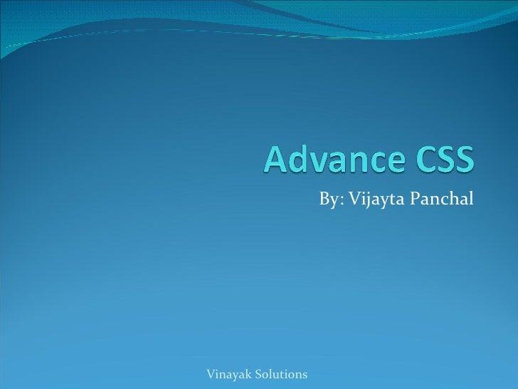 By: Vijayta Panchal Vinayak Solutions