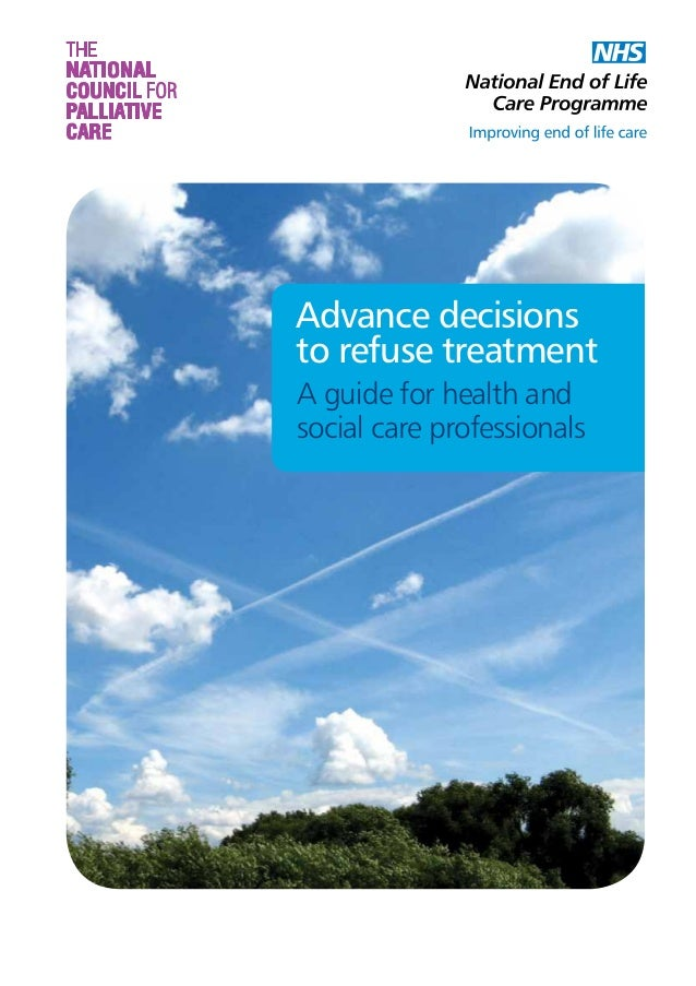 Advance decisions to refuse treatment A guide for health and social care professionals