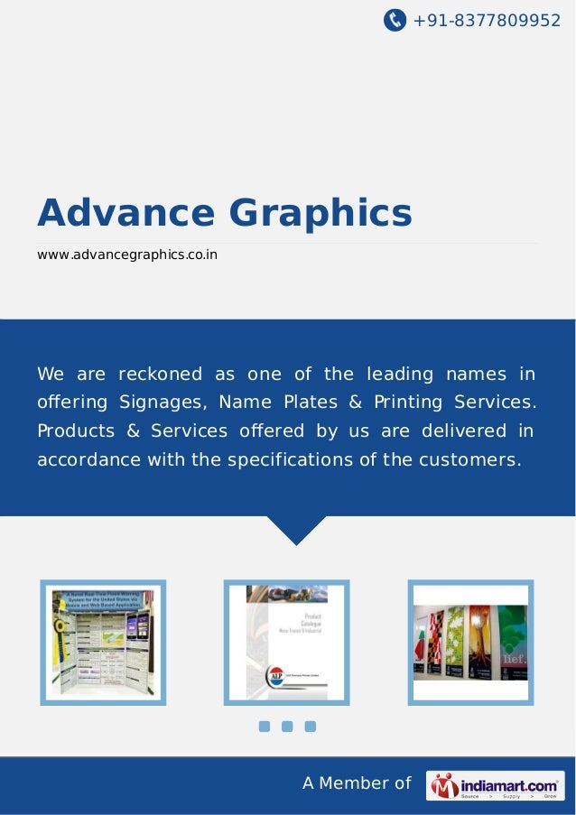+91-8377809952  Advance Graphics www.advancegraphics.co.in  We are reckoned as one of the leading names in offering Signage...