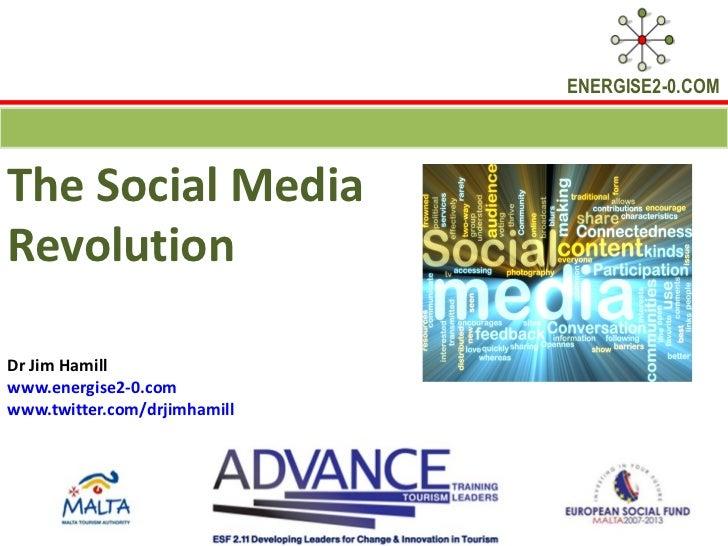 ENERGISE2-0.COMThe Social MediaRevolutionDr Jim Hamillwww.energise2-0.comwww.twitter.com/drjimhamill