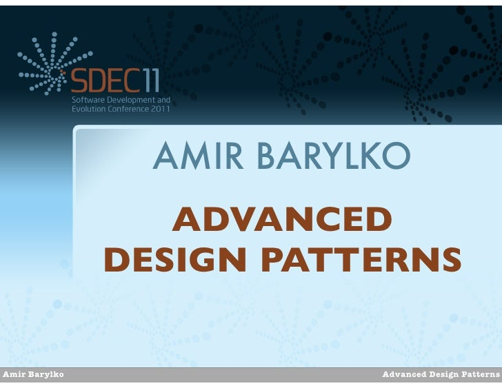 AMIR BARYLKO                  ADVANCED               DESIGN PATTERNSAmir Barylko               Advanced Design Patterns
