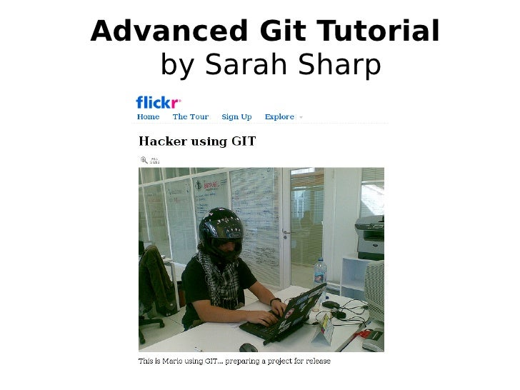 Advanced Git Tutorial    by Sarah Sharp