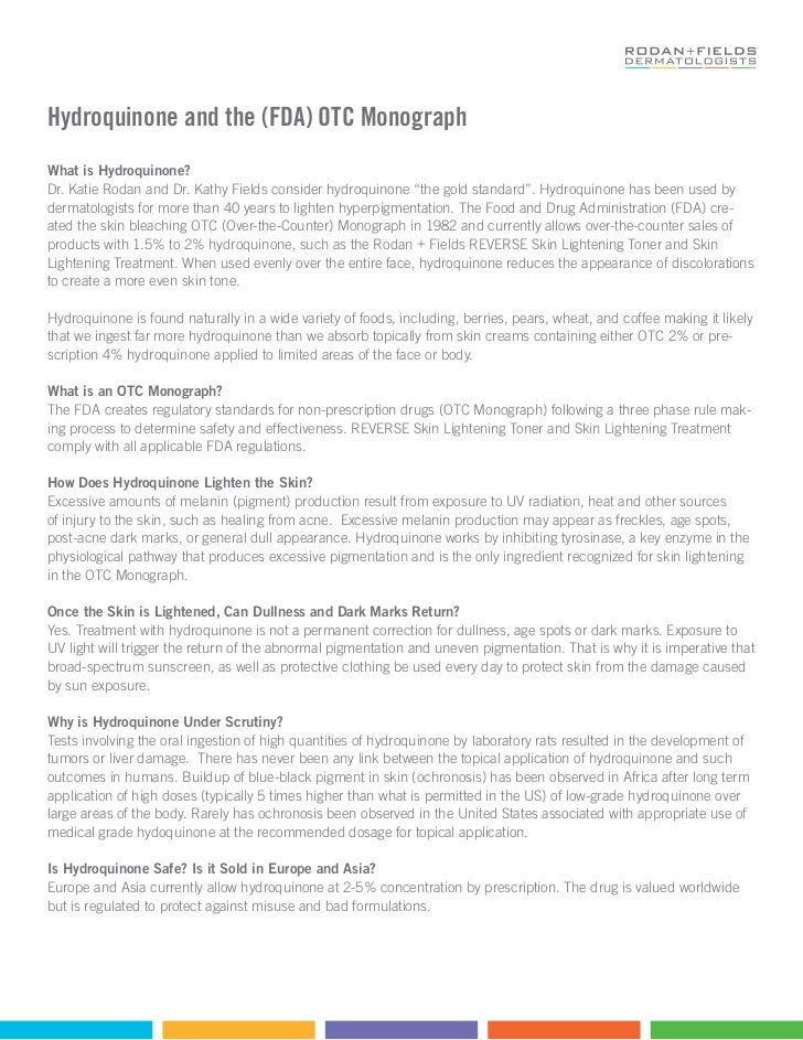 Hydroquinone and the (FDA) OTC Monograph What is Hydroquinone? Dr. Katie Rodan and Dr. Kathy Fields consider hydroquinone ...