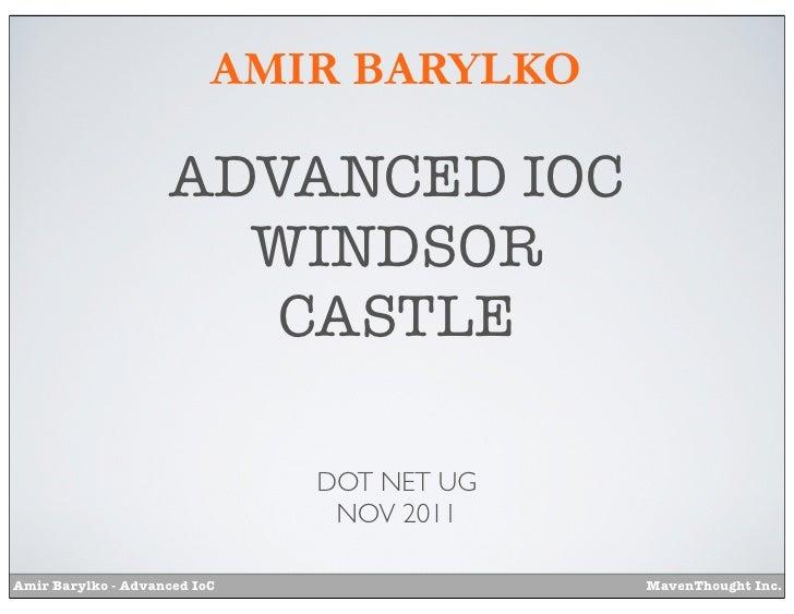 AMIR BARYLKO                    ADVANCED IOC                      WINDSOR                       CASTLE                    ...