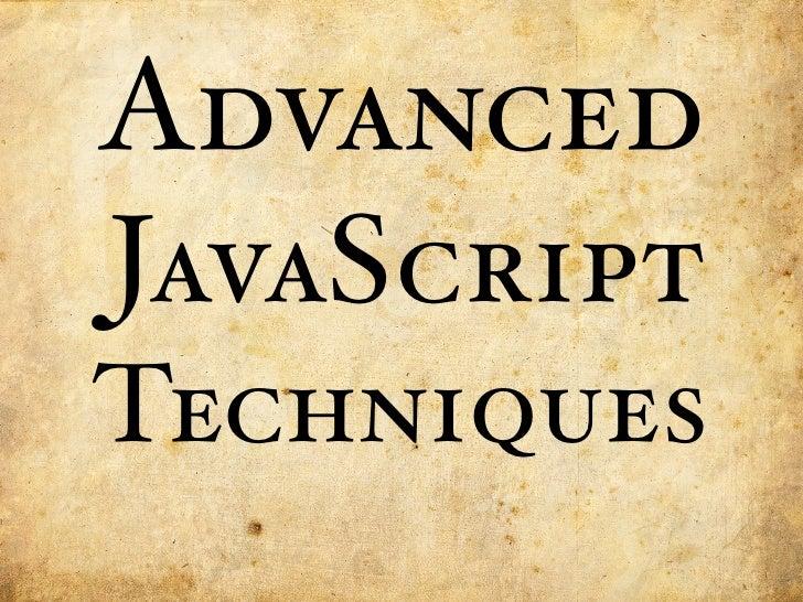 Advanced JavaScript Techniques