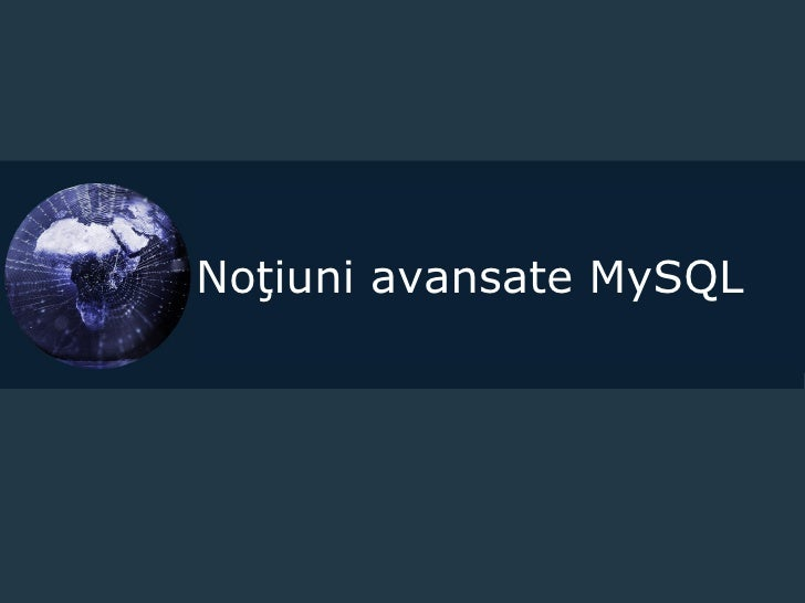 Notiuni avansate MySQL - Infoeducatie 2009