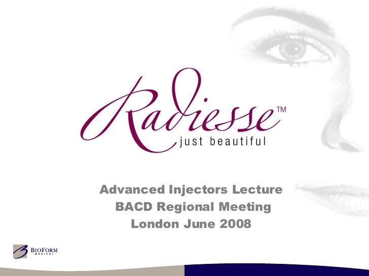 Advanced Injectors Lecture BACD Regional Meeting London June 2008