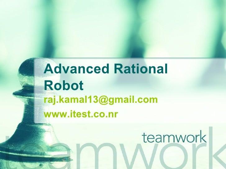 Advanced Rational Robot   A Tribute (http://www.geektester.blogspot.com)