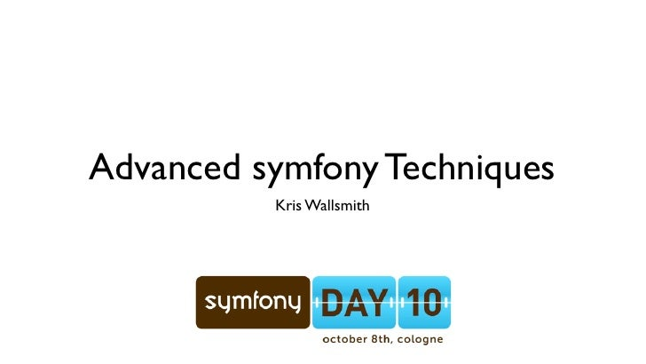 Advanced symfony Techniques