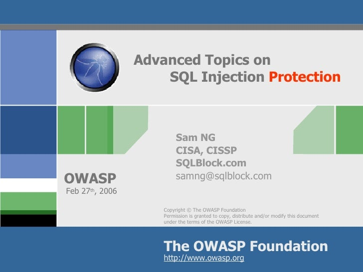 Advanced Topics on SQL Injection  Protection Sam NG CISA, CISSP SQLBlock.com [email_address] Feb 27 th , 2006