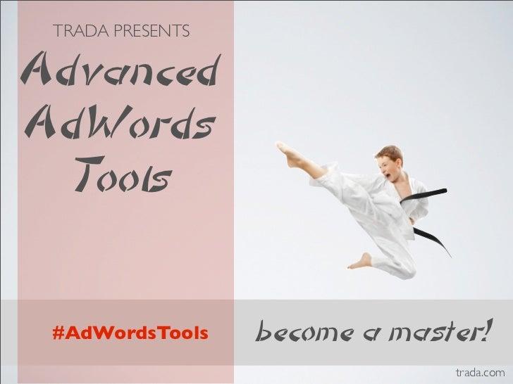[WEBINAR] Advanced AdWords Tools
