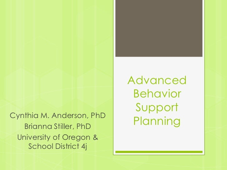 Advanced                            Behavior                            SupportCynthia M. Anderson, PhD   Brianna Stiller,...