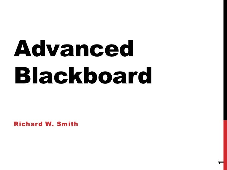 AdvancedBlackboardRichard W. Smith                   1