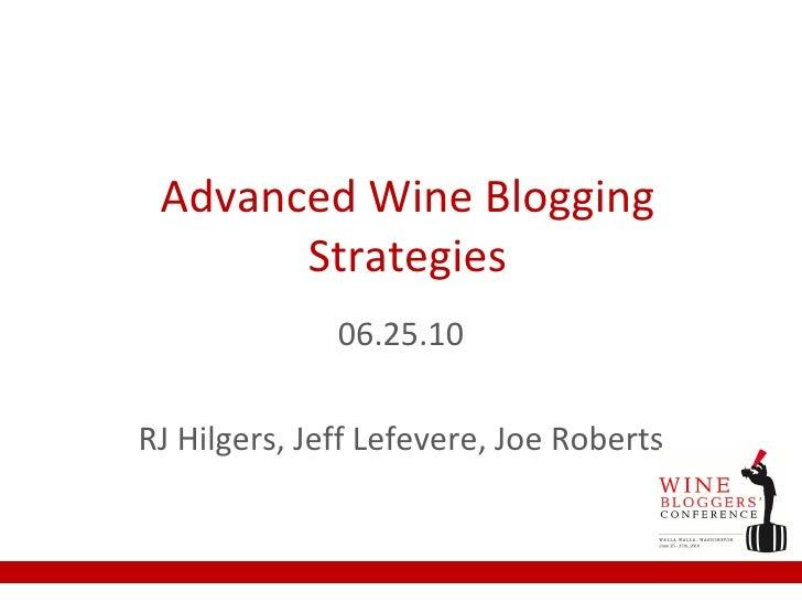Advanced Wine Blogging Strategies 06.25.10 RJ Hilgers, Jeff Lefevere, Joe Roberts