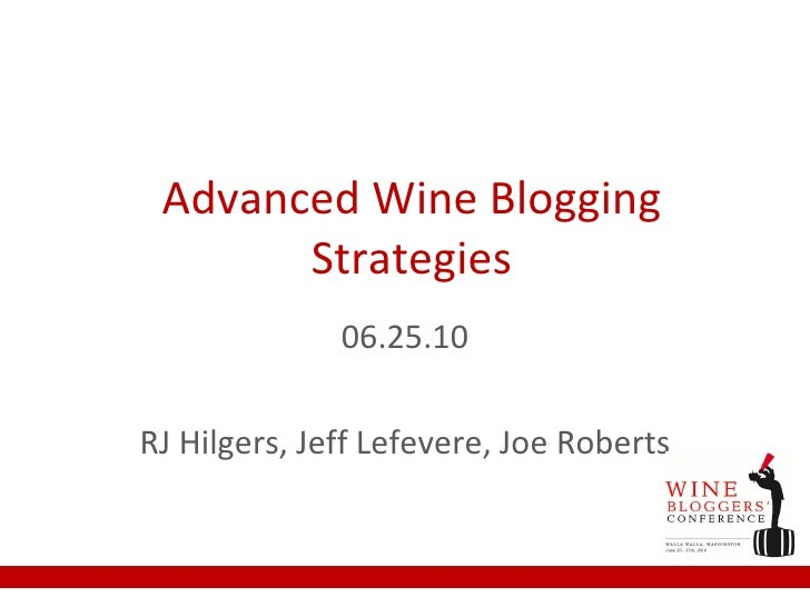 Advanced Wine Blogging Strategies 06.25.10 RJ Hilgers, Jeff Lefevere, Joe Roberts