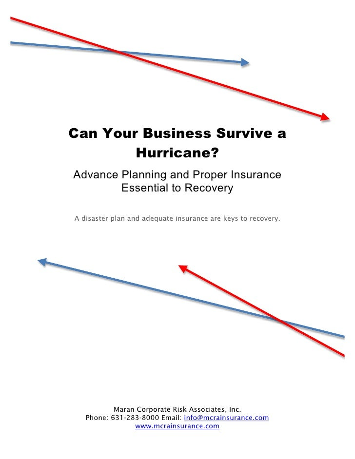 Can Your Business Survive a         Hurricane? Advance Planning and Proper Insurance         Essential to Recovery  A disa...