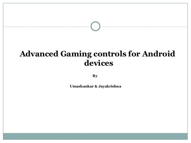 Advanced controlls for android games