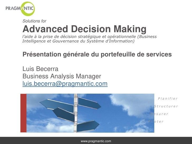Solutions forAdvanced Decision Makingl'aide à la prise de décision stratégique et opérationnelle (BusinessIntelligence et ...